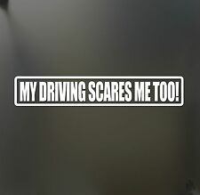 My driving scares me too sticker Honda JDM Funny drift car window decal