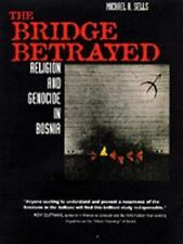 The Bridge Betrayed: Religion and Genocide in Bosnia Comparative Studies in Rel