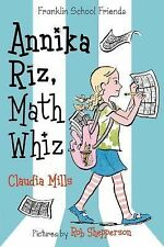 Franklin School Friends Ser.: Annika Riz, Math Whiz 2 by Claudia Mills (2014,...