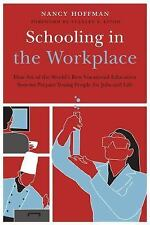 Schooling in the Workplace: How Six of the World's Best Vocational Education Sy