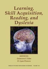 Learning, Skill Acquisition, Reading, and Dyslexia (Annals of the New York Acade
