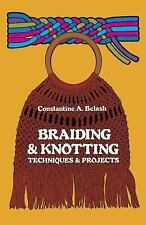 Braiding & Knotting: Techniques and Projects