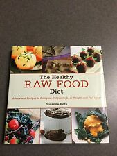 NEW The Healthy Raw Food Diet: Advice and Recipes 2014 Color Hardcover