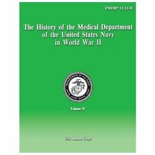 The History of the Medical Department of the United States Navy in World War...