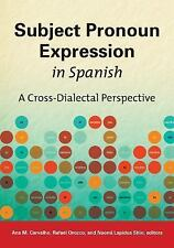 Georgetown Studies in Spanish Linguistics: Subject Pronoun Expression in...