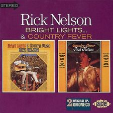 Rick Nelson - Bright Lights & Country Music/Country Fever (CDCHD 670)