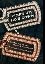 Pimps Up, Ho's Down: Hip Hop's Hold on Young Black Women by T. Sharpley-Whiting