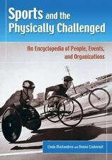 Sports and the Physically Challenged: An Encyclopedia of People, Events, and Org