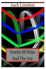 Stories of Ships and the Sea by Jack London (2012, Paperback)