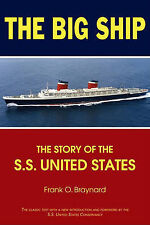 The Big Ship: The Story of the S.S. United States by Frank O Braynard...
