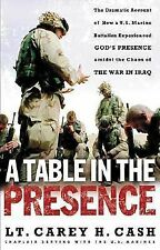 A Table in the Presence : The Dramatic Account of How a U. S. Marine...