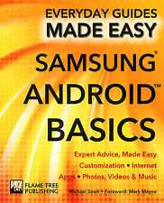 Samsung Android Basics: Expert Advice, Made Easy by Michael Sawh, James...