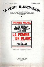 LA PETITE ILLUSTRATION N° 631 - LA FEMME EN BLANC, par Marcel ACHARD - 1933