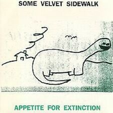 Some Velvet Sidewalk - Appetite for Extinction - 1991 NEW