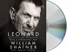 LEONARD: MY 50 YEAR FRIENDSHIP WITH A REMARKABLE MAN audio CD by WILLIAM SHATNER