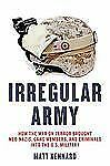Irregular Army: How the US Military Recruited Neo-Nazis, Gang Members,-ExLibrary