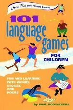 101 Language Games for Children: Fun and Learning with Words, Stories and...
