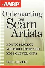 Outsmarting the Scam Artists: How to Protect Yourself From the Most Cl-ExLibrary