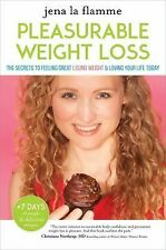 The Secrets of Pleasurable Weight Loss : The Stress-Free, Guilt-Free Path to...