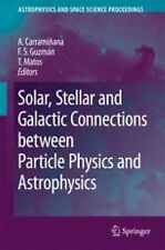 Solar, Stellar and Galactic Connections Between Particle Physics and...