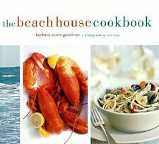 The Beach House Cookbook by Barbara Scott-Goodman (2005, Hardcover)