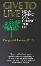 Give to Live: How Giving Can Change Your Life