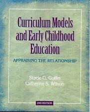 Curriculum Models and Early Childhood Education: Appraising the Relationship (2
