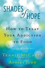 Shades of Hope: How to Treat Your Addiction to Food, McCarty, Tennie, Acceptable