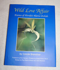 A Wild Love Affair : Essence of Florida's Native Orchids (2004, Hardcover)