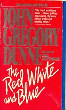 The Red, White, and Blue by John Gregory Dunne (1988, Paperback)