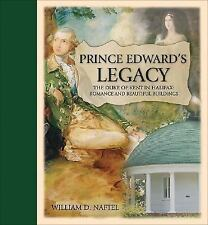 Prince Edward's Legacy: The Duke of Kent in Halifax: Romance and Beautiful Build