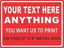 """YOUR TEXT HERE  - NEW ALUMINUM SIGN - 9"""" X 12""""  business signs, custom printed"""