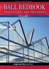 Ball Redbook : Greenhouses and Equipment by Chris Beytes (2011, Hardcover)