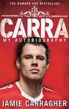 CARRA: MY AUTOBIOGRAPHY / JAMIE CARRAGHER 9780552157421 LIVERPOOL FOOTBALL CLUB