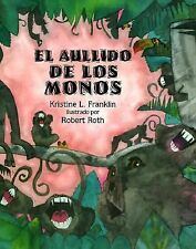 El Aullido De Los Monos: (When the Monkeys Came Back) (Libros Colibri) by