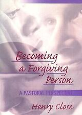 Becoming a Forgiving Person: A Pastoral Perspective by Dayringer, Richard L, Cl