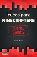 Trucos para Minecrafters. Especial Combate by Megan Miller (2016, Paperback)
