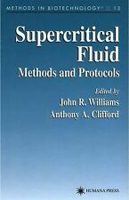 Methods in Biotechnology Ser.: Supercritical Fluid Methods and Protocols 13...