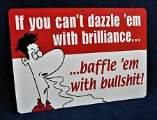 "IF YOU CAN'T DAZZLE - 8-1/2""x12"" Plastic Novelty Sign - Man Cave Garage Shop Bar"