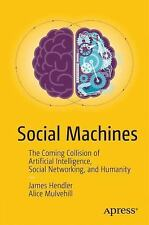 Social Machines and the New Future : The Coming Collision of Artificial...