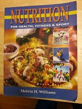Nutrition for Health, Fitness and Sport Melvin Williams 0072489413
