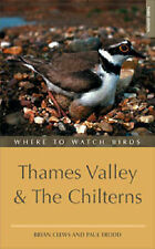 Where to Watch Birds in Thames Valley and the Chilterns by Trodd, Paul ( Author