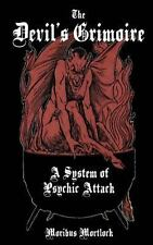 The Devil's Grimoire : A System of Psychic Attack by Moribus Mortlock (2013,...