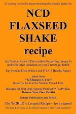 NCD Flaxseed Shake Recipe : The Number Crunch Diet Method for Getting Omega...