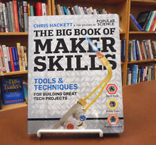 The Big Book of Maker Skills Tools Techniques Tech Projects Robots Chris Hackett
