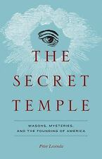 The Secret Temple : Masons, Mysteries, and the Founding of America by Peter...