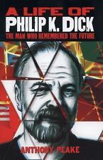 A Life of Philip K Dick - The Man Who Remembered the Future, Peake, Anthony, Ver