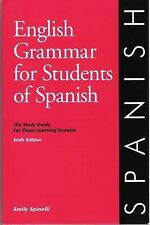 English Grammar for Students of Spanish: The Study Guide for Those Learning Span