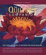 The Quilter's Companion: The Complete Guide to Machine and Hand Quilting