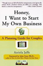 Honey, I Want to Start My Own Business : A Planning Guide for Couples by...